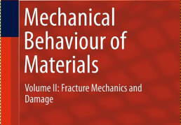 Mechanical Behaviour of Materials; Fracture Mechanics and Damage