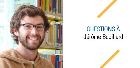 Questions à Jérôme Bodillard
